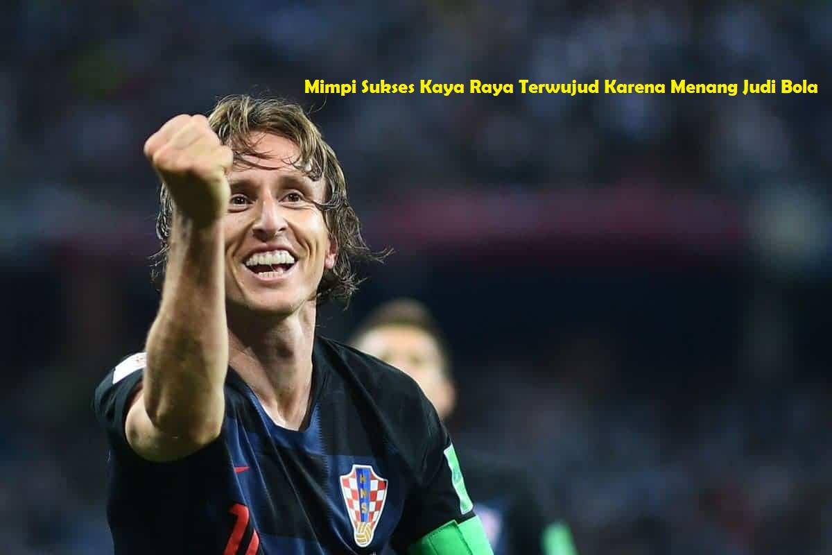 Mimpi Sukses Kaya Raya Terwujud Karena Menang Judi Bola